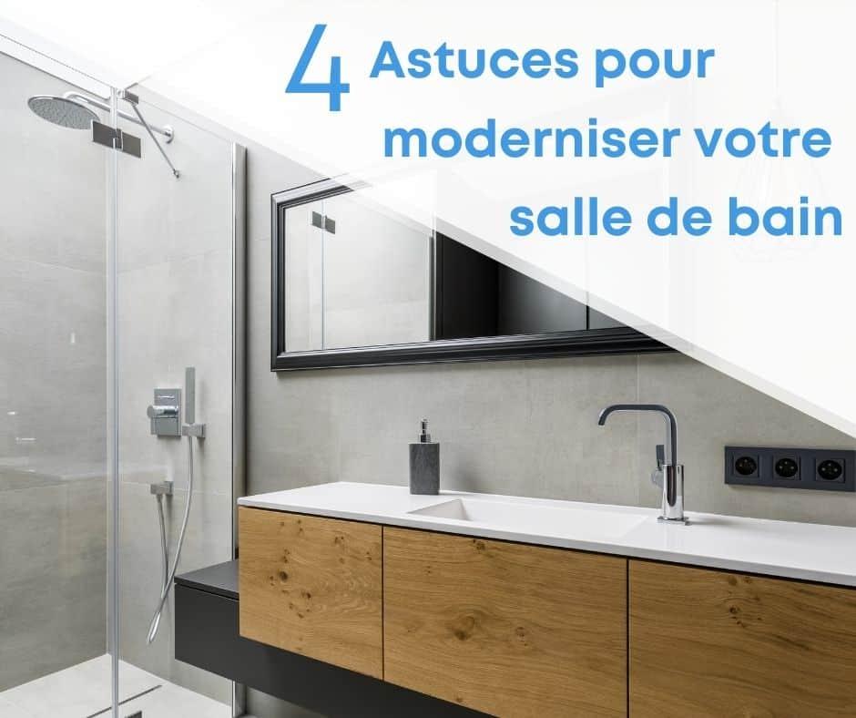 4 astuces pour moderniser votre salle de bain